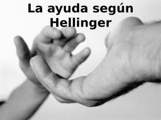 La ayuda según Hellinger.ppt
