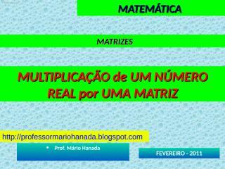 matrizes - multiplicacao de um numero real por uma matriz.pps