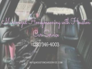 Maximized Honeymooning with Houston Car Service (1).pptx