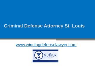 Criminal Defense Attorney St. Louis - www.winningdefenselawyer.com.pptx