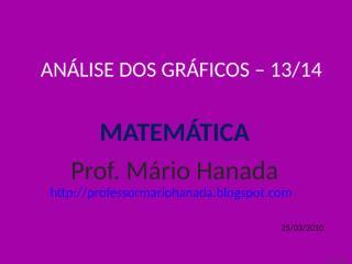 análise dos gráficos -13 de 14 - mário hanada.pps