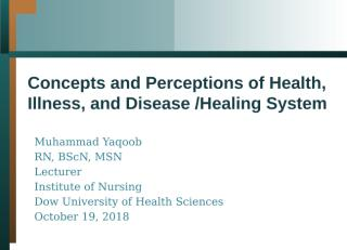 Concepts and Perceptions of Health, Illness, and Disease Healing System.pptx