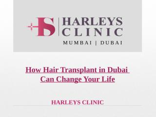 How Hair Transplant in Dubai Can Change Your Life.pptx