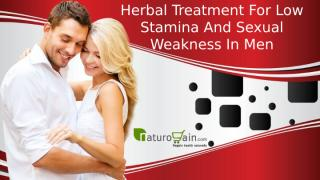 Herbal Treatment For Low Stamina And Sexual Weakness In Men.pptx