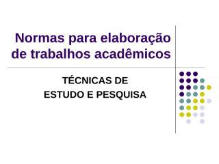 NORMAS ELABORAÇÃO TRABALHO ACADÊMICO.ppt